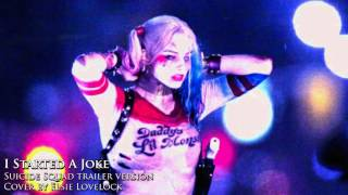 I Started A Joke - Suicide Squad Trailer Version - cover by Elsie Lovelock