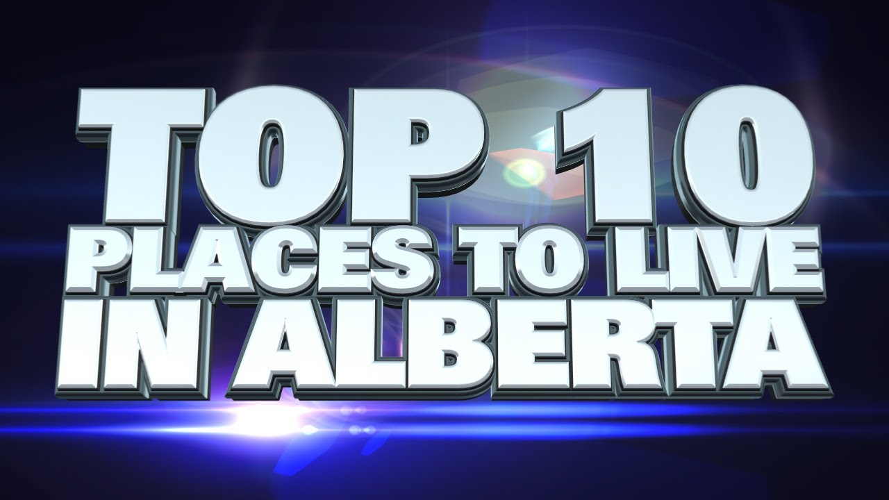 10 best places to live in alberta 2014 youtube for Top 10 best cities to live in