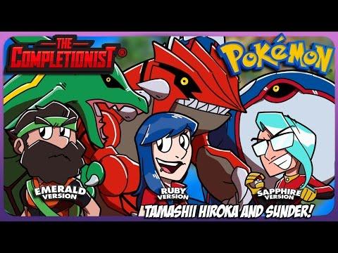 Pokemon Ruby, Sapphire, and Emerald   ft. Tamashii Hiroka & Sunder   The Completionist