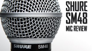 Shure SM48 Microphone Review (Including Comparison: Shure SM58 VS SM48)