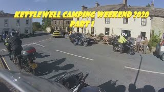 Kettlewell Camping 2020 - Part 1