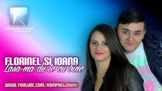 Florinel si Ioana - Lasa-ma du-te cu bine (manele vechi)
