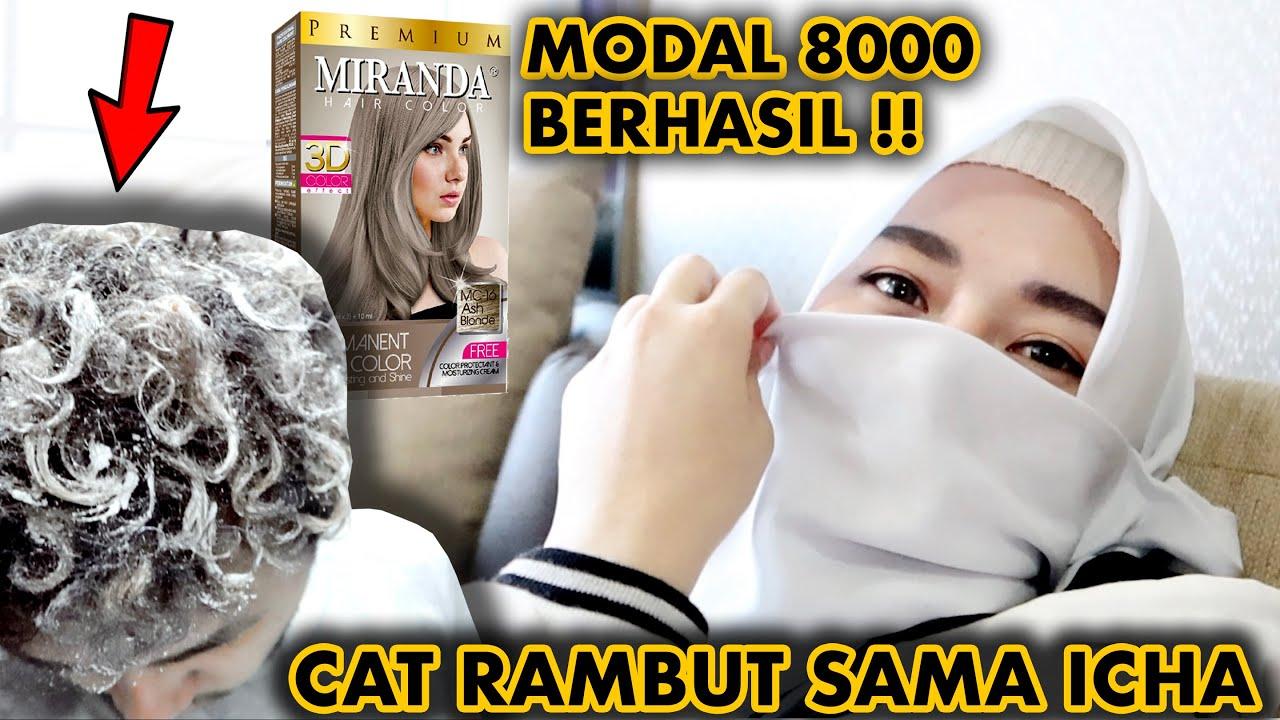 TUTORIAL CAT RAMBUT ABU ABU BARENG UKHTI ICHA 😍 MIRANDA ASH BLONDE CUMA 8000!!