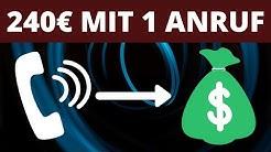 240 Euro mit 1 Telefonanruf verdienen