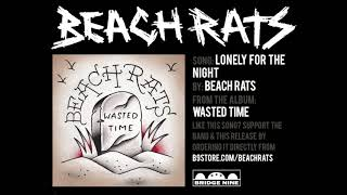 Beach Rats - 'Lonely For The Night' (Official Audio)