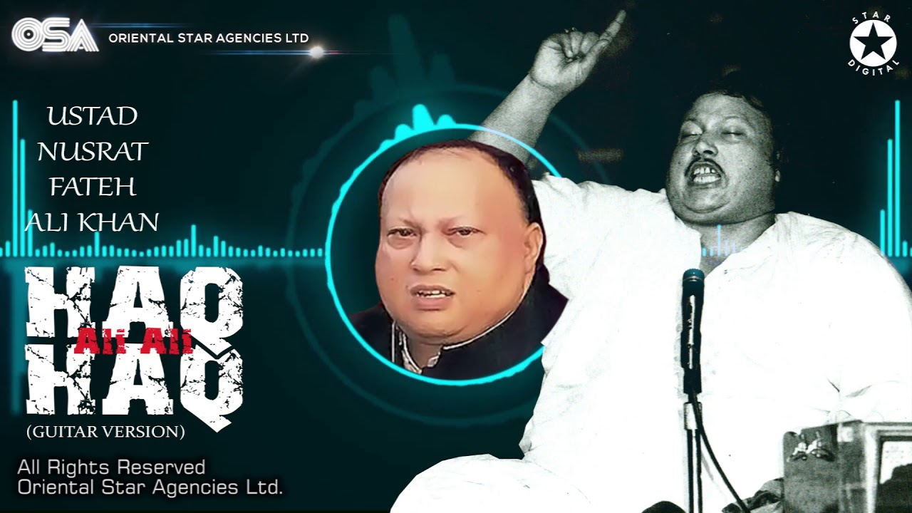 Haq Ali Ali Haq | Ustad Nusrat Fateh Ali Khan | OSA official Complete Version | OSA Worldwide