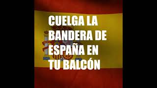 LUCE con orgullo tu BANDERA de ESPAÑA en el BALCÓN