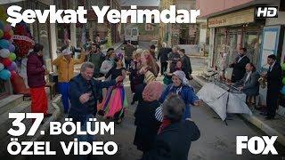 Şevkat Yerimdarda Suzan Kardeş rüzgari esti  Şevkat Yerimdar 37. Bölüm