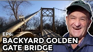 Backyard Suspension Bridge - COOLEST THING I'VE EVER MADE: EP6