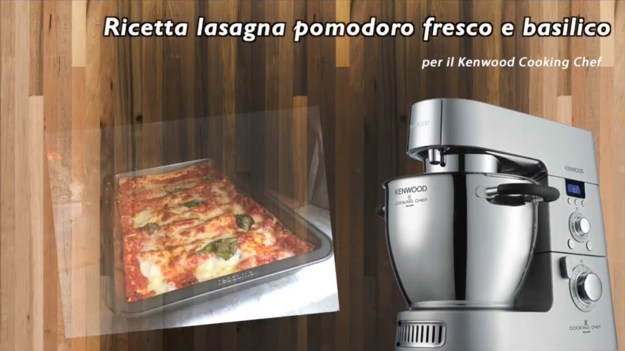Ricetta Lasagne Kenwood.Ricetta Lasagna Al Pomodoro Fresco E Basilico Kenwood Kenwood Cooking Blog