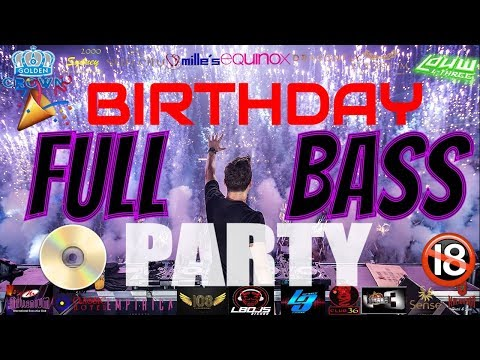 2JAM PARTY DIGEMPUR BASS HABIS2AN.. BIRTHDAY REMIX BREAKBEAT 2018 (MIXTAPE BREAKBEAT) DJ LOUW