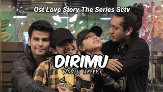 Dirimu (Official Lyrics Video) | Ost. Love Story The Series
