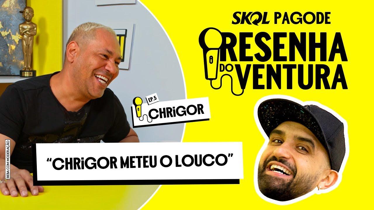 """Download """"CHRIGOR METEU O LOUCO""""   Resenha do Ventura com Chrigor   Skol Pagode"""
