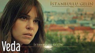 İstanbullu Gelin - Veda