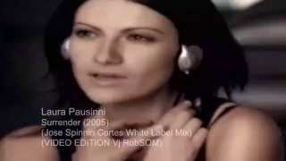 Laura Pausinni  - Surrender (Jose Spinnin Cortes White Label Mix VIDEO EDITION VJ RobSOM) - HD