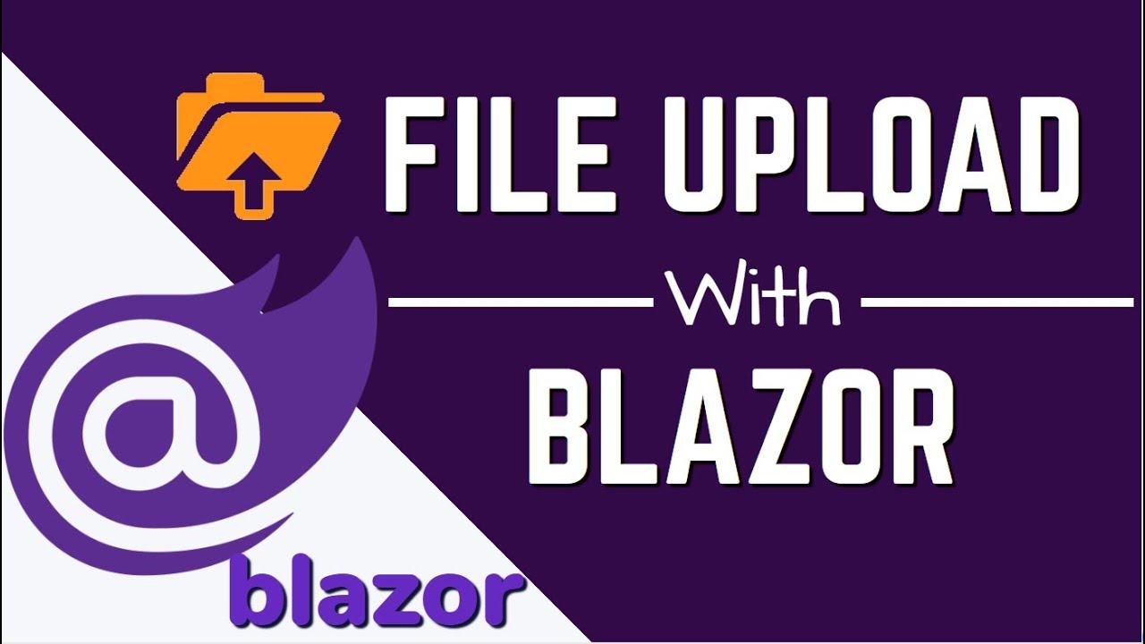 File Uploads With Blazor