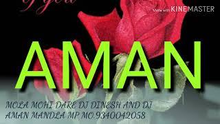 MOLA MOHI DARE DJ DINESH AND DJ AMAN MANDLA MP