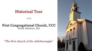 Historical tour of the First Congregational Church, UCC of North Attleboro, MA
