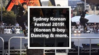 Sydney Korean Festival 2019 ( Part 1) - Korean B-boy dancing & more!