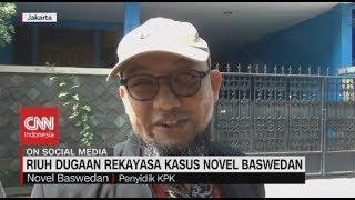 Riuh Dugaan Rekayasa Kasus Novel Baswedan