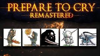 Dark Souls ► Prepare to Cry: Remastered [Trailer]