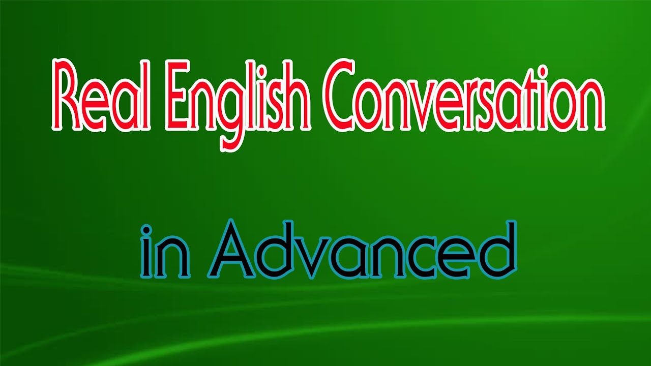 Download Real English Conversations in Advanced | English Speaking Practice with Subtitle