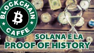 Solana e la Proof Of History     Blockchain Caffe