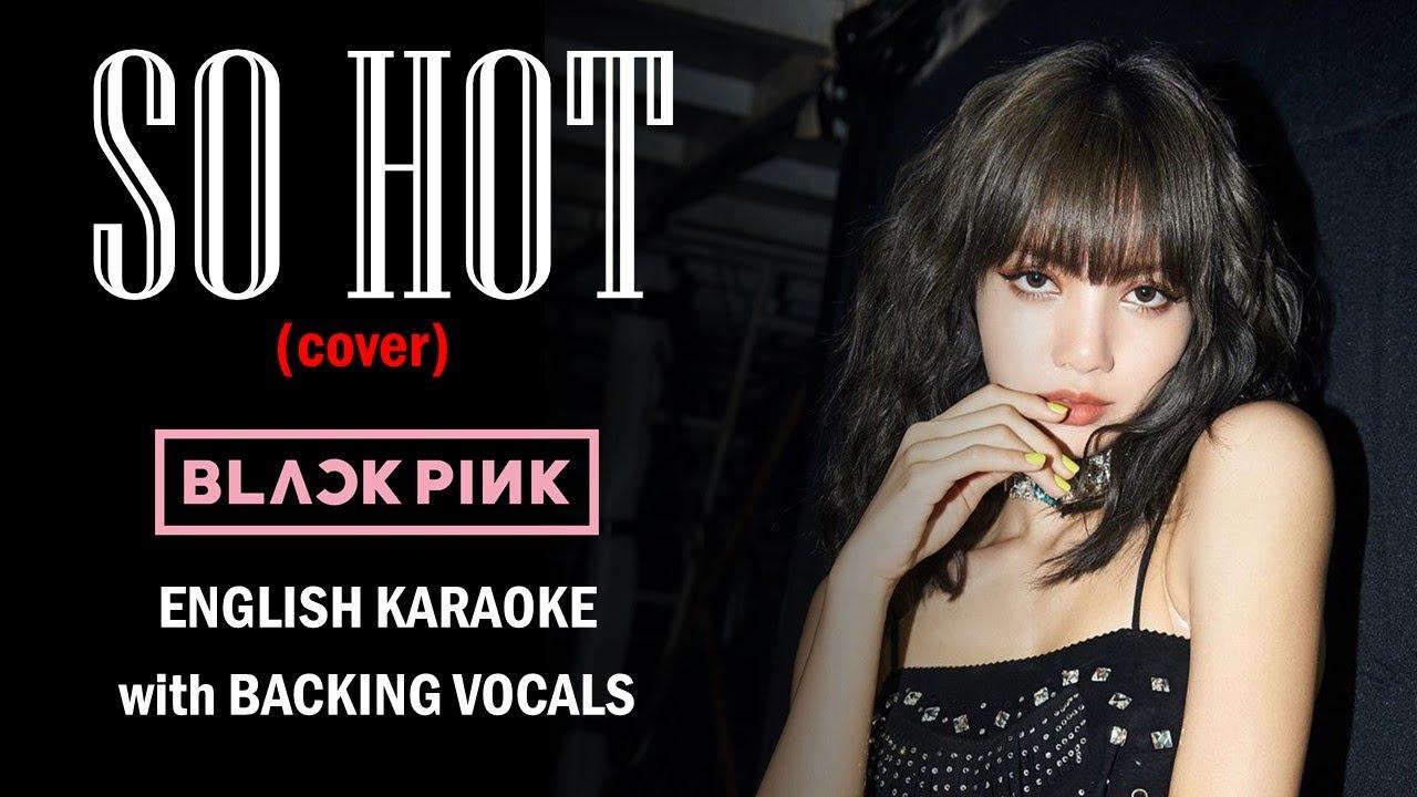 Download BLACKPINK - SO HOT - ENGLISH KARAOKE
