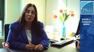 29 Mayıs Üniversitesi Engelli Öğrenci Birimi - Öğrenci İşleri Daire Bşk. Neşe Durukan