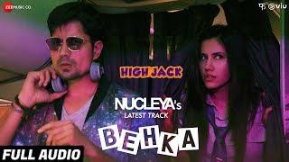 Behka Full Audio | High Jack | Sumeet Vyas, Sonnalli Seygall & Mantra | Nucleya | Vibha Saraf