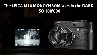 the LEICA M10 MONOCHROM sees in the DARK  Full Review  Samples