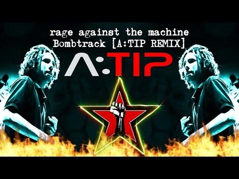 Rage Against The Machine  Bombtrack A:TIP Trap Remix