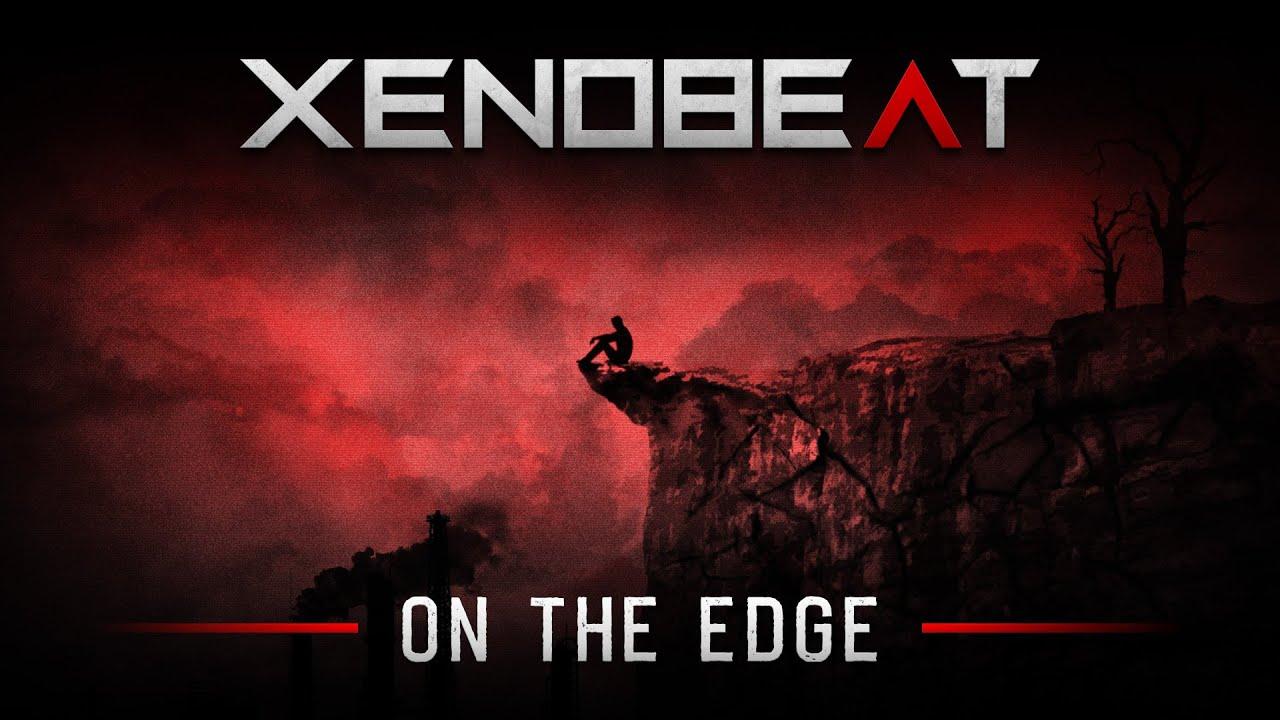 XENOBEAT - On The Edge