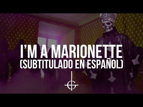 Ghost - I'm A Marionette (Subtitulado en Español)