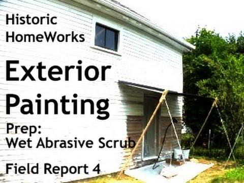 Exterior Painting, Prep:  Wet Abrasive Scrub