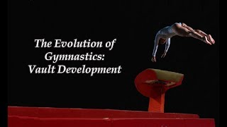 The Evolution of Gymnastics: Vault Development