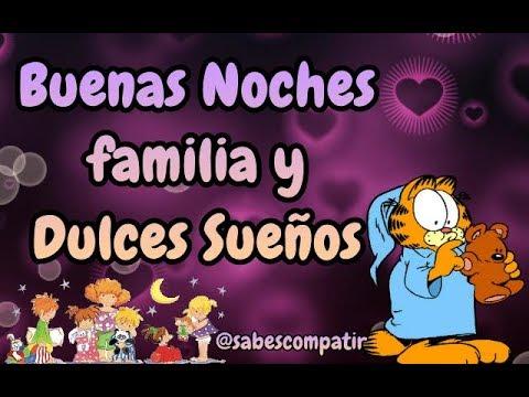 Buenas Noches familia con cariño