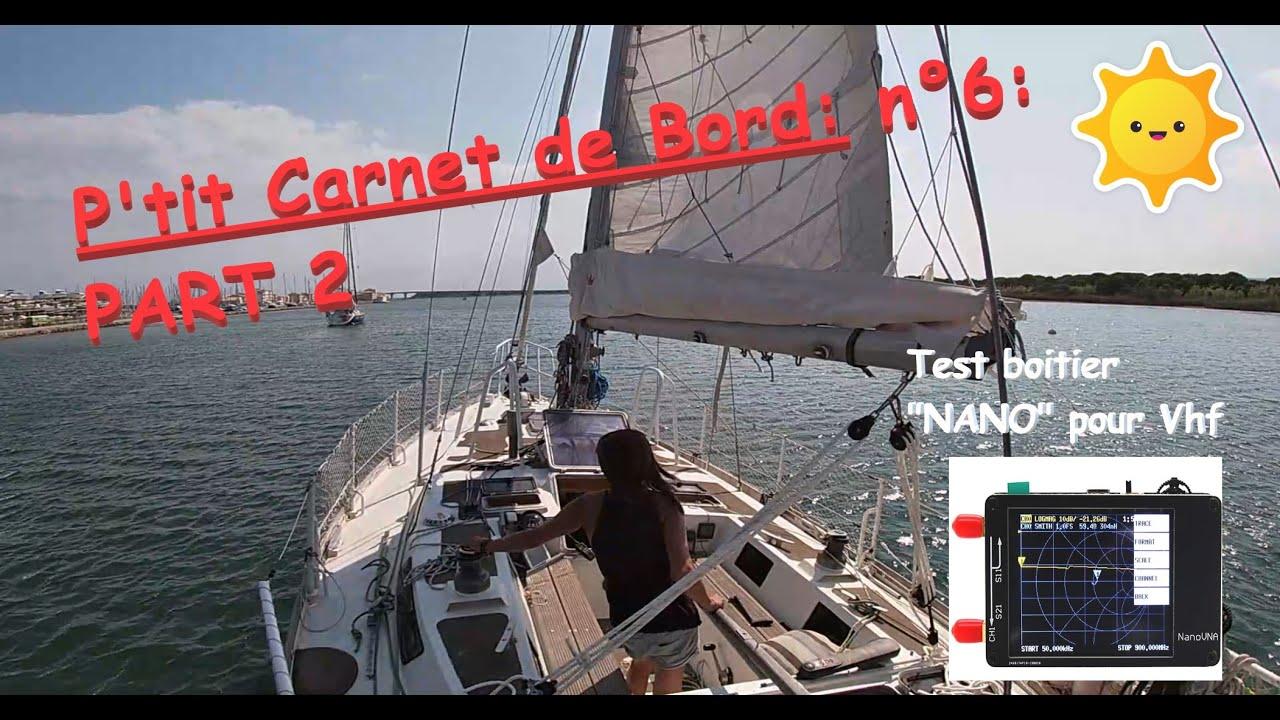 ⛵P'tit Carnet de bord n°6: PART 2 : Retour au port, blablabla et essai du boitier NANO Vhf.🌞