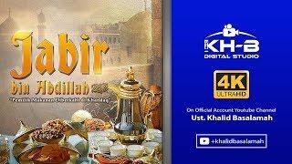 """Download Kisah Sahabat Nabi ﷺ Ke-29: Jabir bin 'Abdillah """"Pemilik Makanan Diberkahi di Khandaq"""""""