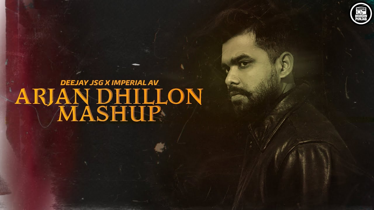 Arjan Dhillon Mashup 2021 - Deejay JSG x Imperial AV | Arjan Dhillon all songs 2021