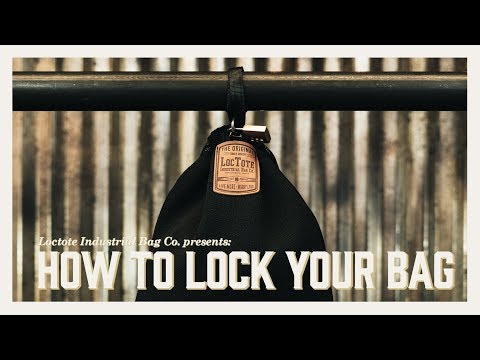 How To Lock Your Bag - Loctote Industrial Bag Co.