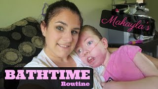 Makayla's Bathing Routine | Our Lives, Our Reasons, Our Sanity