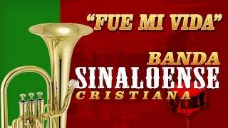 Banda Sinaloense Cristiana JOSE ALFREDO CASTILLO Fue Mi Vida