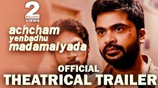 achcham yenbadhu madamaiyada official theatrical trailer   a r rahman   str   gautham menon