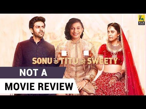 Sonu Ke Titu Ki Sweety | Not A Movie Review | Sucharita Tyagi | Film Companion