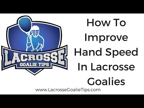 How To Improve Hand Speed in Lacrosse Goalies