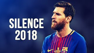 Lionel messi - silence | skills & goals | 2017/2018 hd