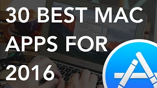 30 Best Apps for Mac 2016