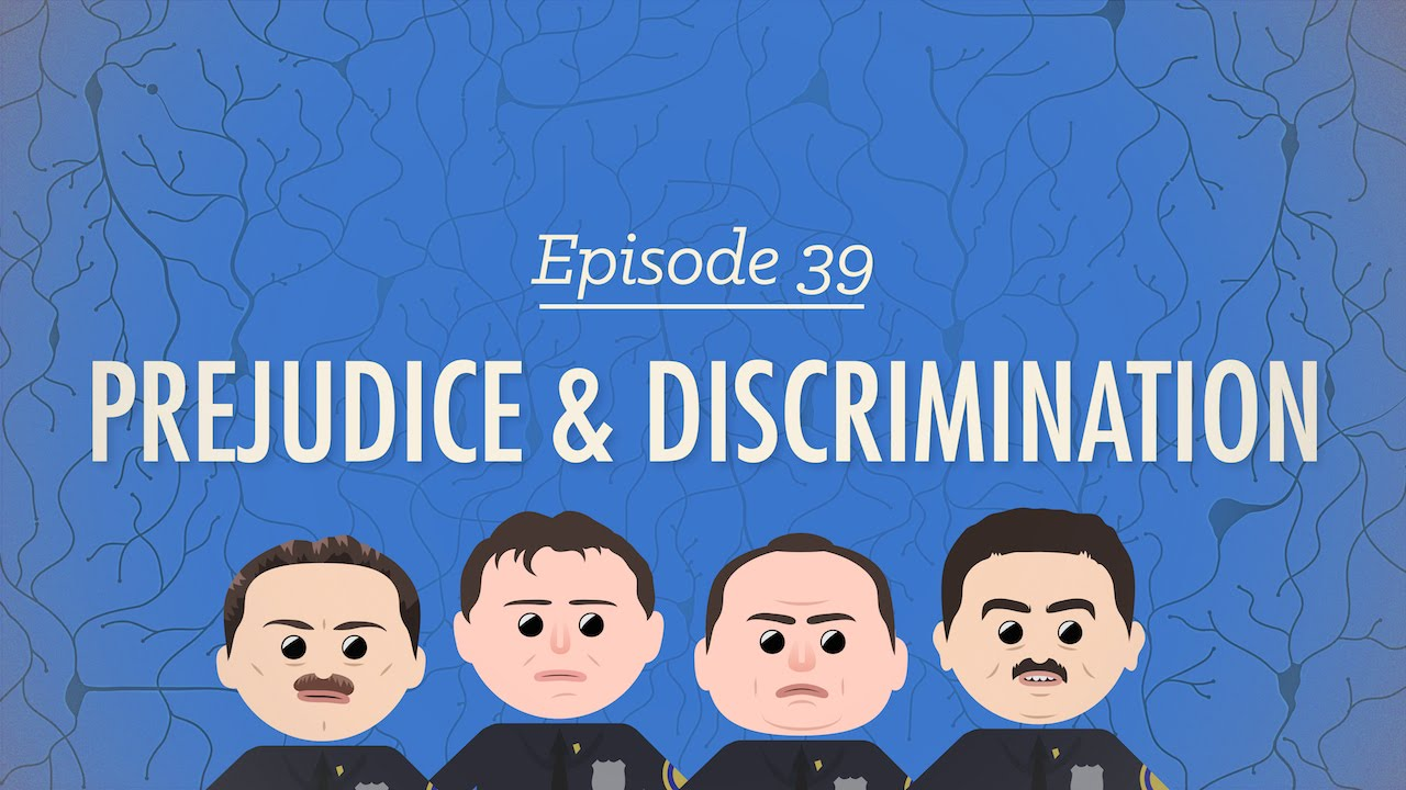 Prejudice Discrimination Crash Course Psychology 39