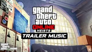 GTA Online Heists Trailer Music [Extended]